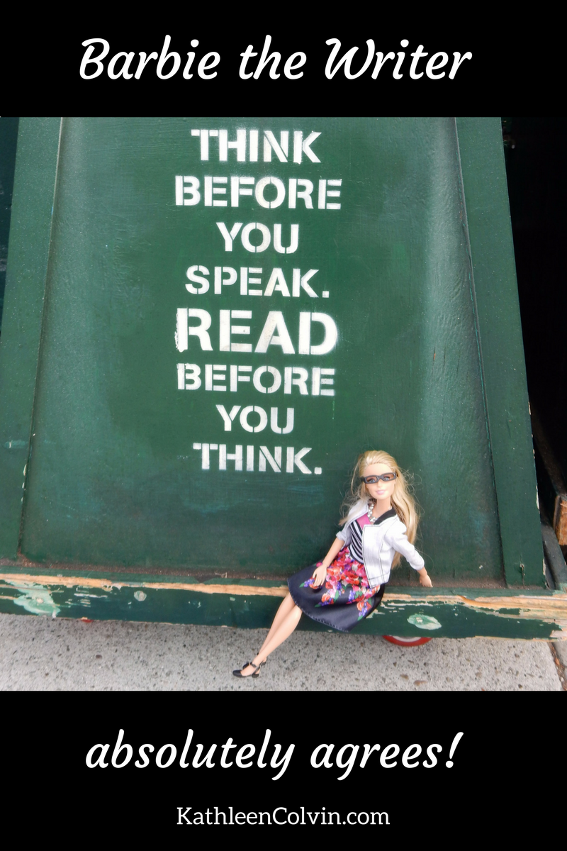 "Picture of Barbie the Writer with the phrase ""Think before you speak. Read before you think."""