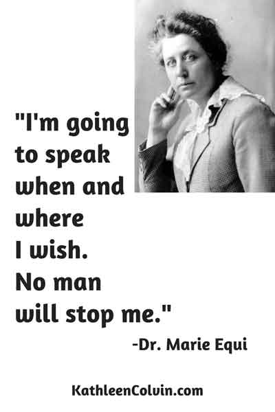 """I'm going to speak when and where I wish. No man will stop me."" Quote by Dr. Marie Equi"